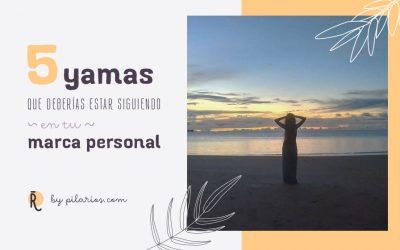 Los 5 Yamas para tu Marca personal